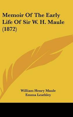 Memoir Of The Early Life Of Sir W. H. Maule (1872) by William Henry Maule image