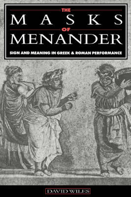 The Masks of Menander by David Wiles