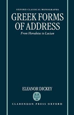 Greek Forms of Address by Eleanor Dickey image