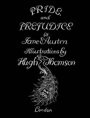 Jane Austen's Pride and Prejudice. Illustrated by Hugh Thomson. by Jane Austen