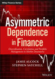 Asymmetric Dependence in Finance by Jamie Alcock