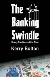 The Banking Swindle by Kerry Bolton