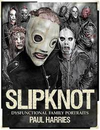 Slipknot Dysfunctional Family Portraits by Paul Harries