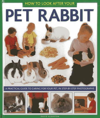How to Look After Your Pet Rabbit by David Alderton image