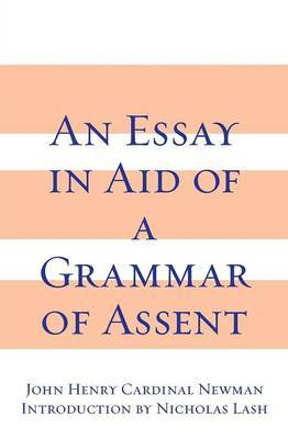 Essay in Aid of a Grammar of Assent by John Henry Newman