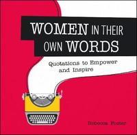 Women in Their Own Words by Rebecca Foster