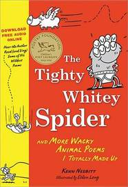 The Tighty-Whitey Spider: And More Wacky Animal Poems I Totally Made Up by Kenn Nesbitt image