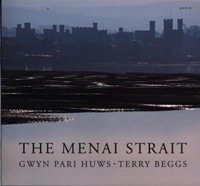 Menai Strait, The by Gwyn Pari Huws