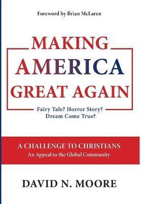 Making America Great Again by David N Moore