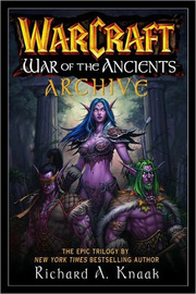 Warcraft: War of the Ancients Archive (3 books in 1) by Richard A Knaak image