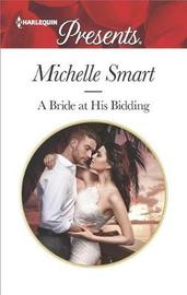 A Bride at His Bidding by Michelle Smart