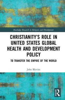 Christianity's Role in United States Global Health and Development Policy by John Blevins image