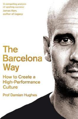 The Barcelona Way by Damian Hughes