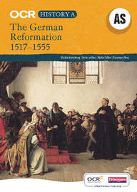 OCR A Level History A: The German Reformation 1517-1555 by Alistair Armstrong image