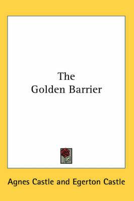 The Golden Barrier by Agnes Castle