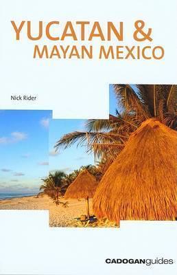 Yucatan and Mayan Mexico by Nick Rider