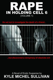 Rape in Holding Cell 6 by Kyle Sullivan image