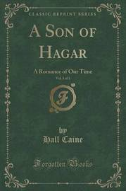 A Son of Hagar, Vol. 3 of 3 by Hall Caine