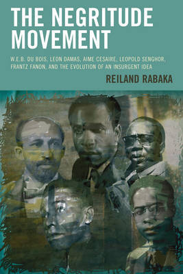 The Negritude Movement by Reiland Rabaka