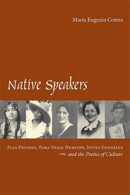 Native Speakers by Maria Eugenia Cotera