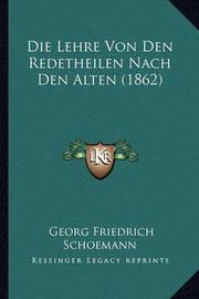 Die Lehre Von Den Redetheilen Nach Den Alten (1862) by Georg Friedrich Schoemann