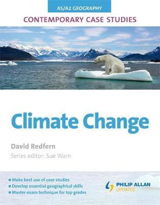 AS/A2 Geography Contemporary Case Studies: Climate Change by David Redfern image