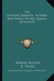 The Genuine Remains, in Verse and Prose, of Mr. Samuel Butler V2 by Samuel Butler