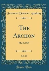 The Archon, Vol. 26 by Governor Dummer Academy image