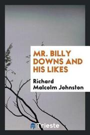 Mr. Billy Downs and His Likes by Richard Malcolm Johnston image