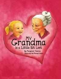 My Grandma Is a Little Bit Lost by Margaret Talarico image