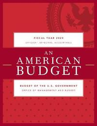 Budget of the United States Government, Fiscal Year 2020 by Executive Office of the President