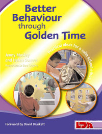 Better Behaviour Through Golden Time by Jenny Mosley