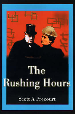 The Rushing Hours by Scott A. Precourt image