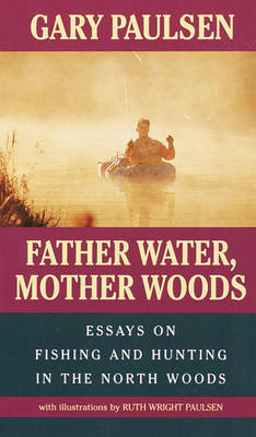 Father Water, Mother Woods by Gary Paulsen image