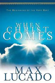 When Christ Comes by Max Lucado image
