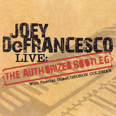 Live: The Authorized Bootleg by Joey DeFrancesco