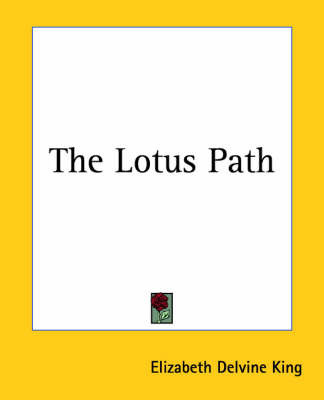 The Lotus Path by Elizabeth Delvine King