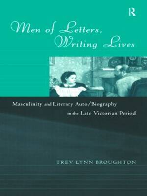 Men of Letters, Writing Lives by Trev Lynn Broughton image