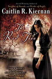 The Red Tree by Caitlin R Kiernan