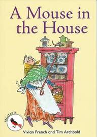A Mouse in the House by Vivian French