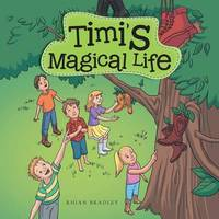 Timi's Magical Life by Rhian Bradley