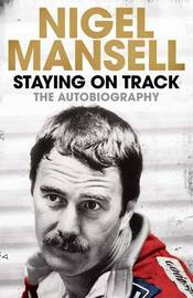 Staying on Track by Nigel Mansell