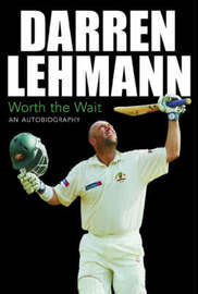 Darren Lehmann: Worth the Wait by Darren Lehmann image