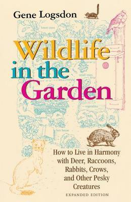 Wildlife in the Garden, Expanded Edition by Gene Logsdon