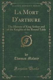 La Mort D'Arthure, Vol. 1 by Thomas Malory