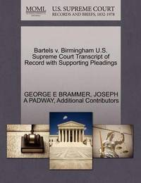 Bartels V. Birmingham U.S. Supreme Court Transcript of Record with Supporting Pleadings by George E Brammer