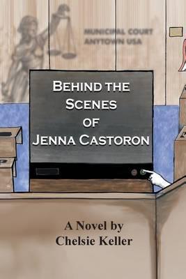 Behind the Scenes of Jenna Castoron by Chelsie Keller