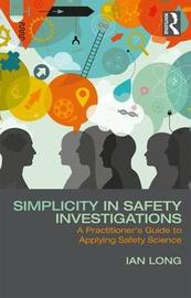 Simplicity in Safety Investigations by Ian Long