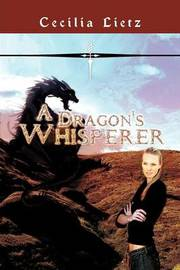 A Dragon's Whisperer by Cecilia Lietz