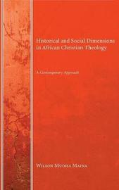 Historical and Social Dimensions in African Christian Theology by Wilson Muoha Maina image